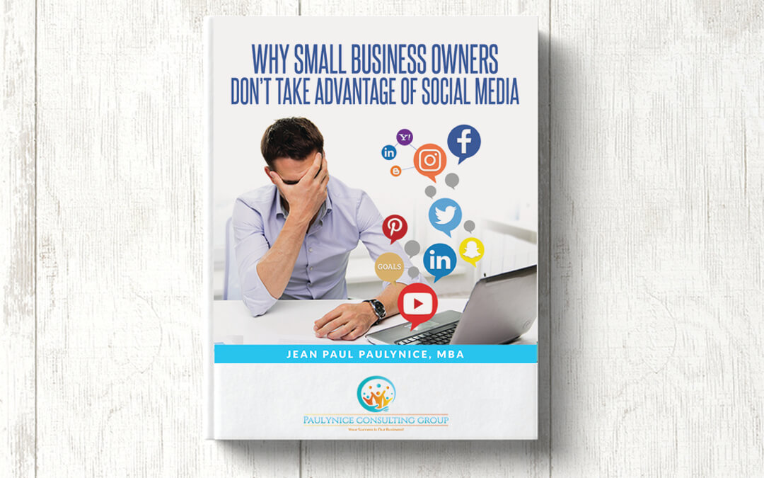 Why Small Business Owners Don't Take Advantage of Social Media?